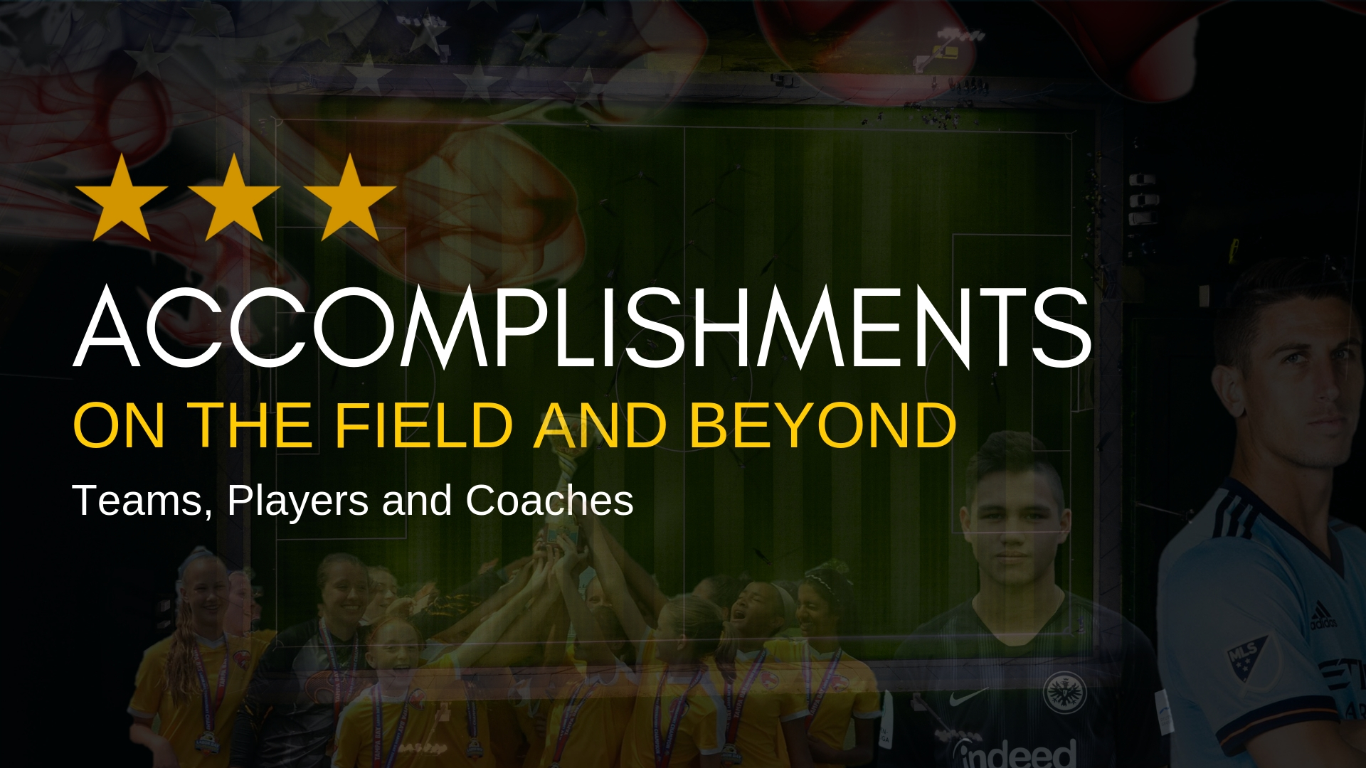 TEAM, PLAYER & COACH ACCOMPLISHMENTS